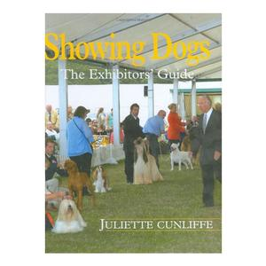 Image of Swan Hill Press Showing Dogs The Exhibitors' Guide (Juliette Cunliffe)